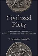 Civilized piety : the rhetoric of pietas in the pastoral epistles and the Roman Empire