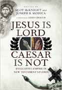 Jesus Is Lord, Caesar is not : evaluating empire in New Testament studies