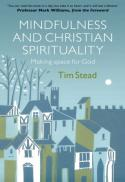 Mindfulness and Christian spirituality : making space for God