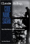 Claude McKay, code name Sasha : queer Black Marxism and the Harlem Renaissance