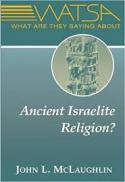 What are they saying about ancient Israelite religion?