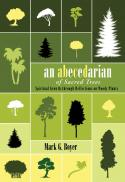 An ABeCeDarian of sacred trees : spiritual growth through reflections on woody plants
