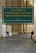The future of interreligious dialogue : a multireligious conversation on Nostra aetate