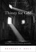 Thirsty for God : a brief history of Christian spirituality (3rd ed.)