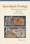 Apocalyptic ecology : the book of Revelation, the earth, and the future