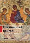 The anointed church : toward a third article ecclesiology