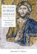 My flesh is meat indeed : a nonsacramental reading of John 6:51-58