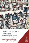 Thomas and the Thomists : the achievement of Thomas Aquinas and his interpreters
