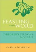 Feasting on the word : children's sermons for Year B