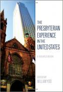 The Presbyterian experience in the United States : a sourcebook