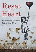 Reset the heart : unlearning violence, relearning hope
