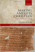Making amulets Christian : artefacts, scribes, and contexts