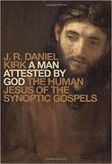 A man attested by God : the human Jesus of the synoptic gospels