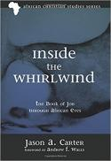 Inside the whirlwind : the book of Job through African eyes