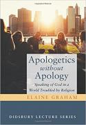 Apologetics without apology : speaking of God in a world troubled by religion