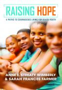 Raising hope : 4 paths to courageous living for black youth