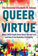 Queer virtue : what LGBTQ people know about life and love and how it can revitalize Christianity