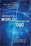 Interactive world, interactive God : the basic reality of creative interaction