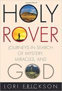 Holy rover : journeys in search of mystery, miracles, and God
