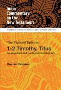 The Pastoral Epistles, 1-2 Timothy, Titus : an exegetical and contextual commentary (India commentary on the New Testament ; 14)