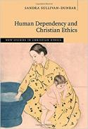 Human dependency and Christian ethics
