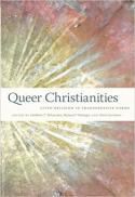 Queer Christianities : lived religion in transgressive forms
