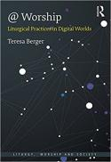 @ worship : liturgical practices in digital worlds