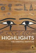 Highlights of the collections of the Oriental Institute Museum