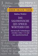 Das Salomonische des Sprichwörterbuchs : intertextuelle Verbindungen zwischen 1Kön 1-11 und dem Sprichwörterbuch