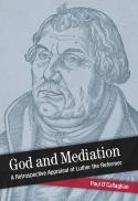 God and mediation : a retrospective appraisal of Luther the reformer
