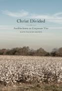 Christ divided : antiblackness as corporate vice