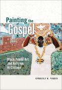 Painting the gospel : black public art and religion in Chicago