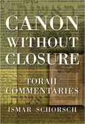 Canon without closure : Torah commentaries