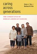 Caring across generations : the linked lives of Korean American families