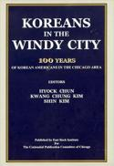 Koreans in the Windy City : 100 years of Korean Americans in the Chicago area