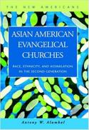 Asian American evangelical churches : race, ethnicity, and assimilation in the second generation