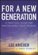 For a new generation : a practical guide for revitalizing your church