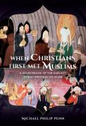 When Christians first met Muslims : a sourcebook of the earliest Syriac writings on Islam