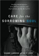 Care for the sorrowing soul : healing moral injuries from military service and implications for the rest of us