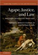 Agape, justice, and law : how might Christian love shape law?