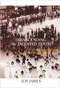Transcending the talented tenth : Black leaders and American intellectuals