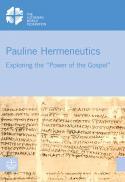 Pauline hermeneutics : exploring the power of the gospel