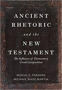 Ancient rhetoric and the New Testament : the influence of elementary Greek composition
