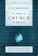 It takes a church to baptize : what the Bible says about infant baptism