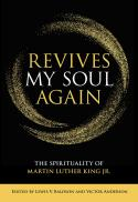 Revives my soul again : the spirituality of Martin Luther King Jr.
