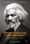 Frederick Douglass, a psychobiography : rethinking subjectivity in the Western experiment of democracy