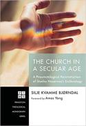 The Church in a secular age : a pneumatological reconstruction of Stanley Hauerwas's ecclesiology