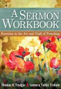 A sermon workbook : exercises in the art and craft of preaching