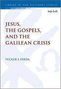 Jesus, the gospels, and the Galilean crisis