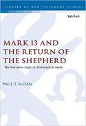 Mark 13 and the return of the shepherd : the narrative logic of Zechariah in Mark